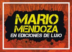 Mario Mendoza Ediciones de Lujo